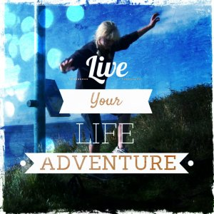 live your adventure by Jane Talbot